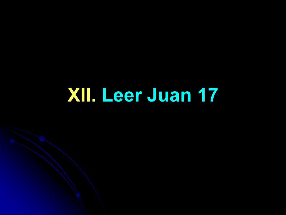 XII. Leer Juan 17