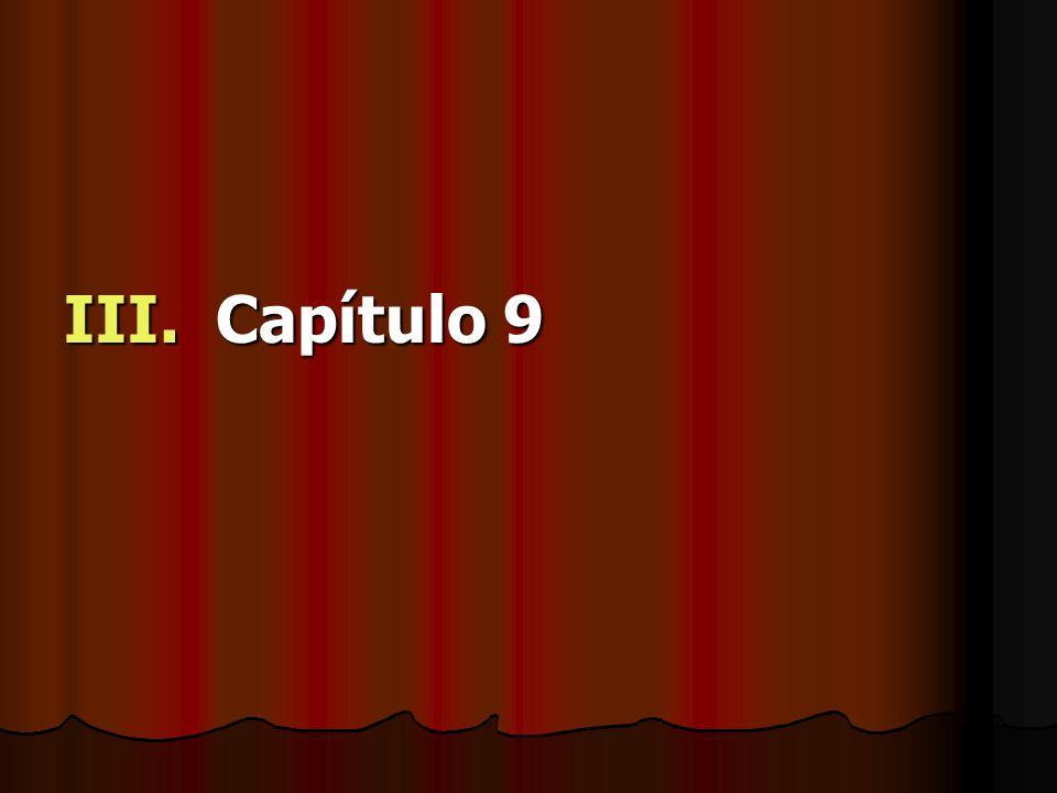 III. Capítulo 9