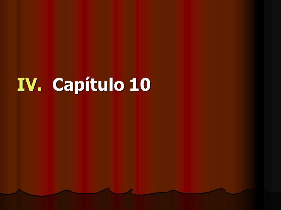 IV. Capítulo 10