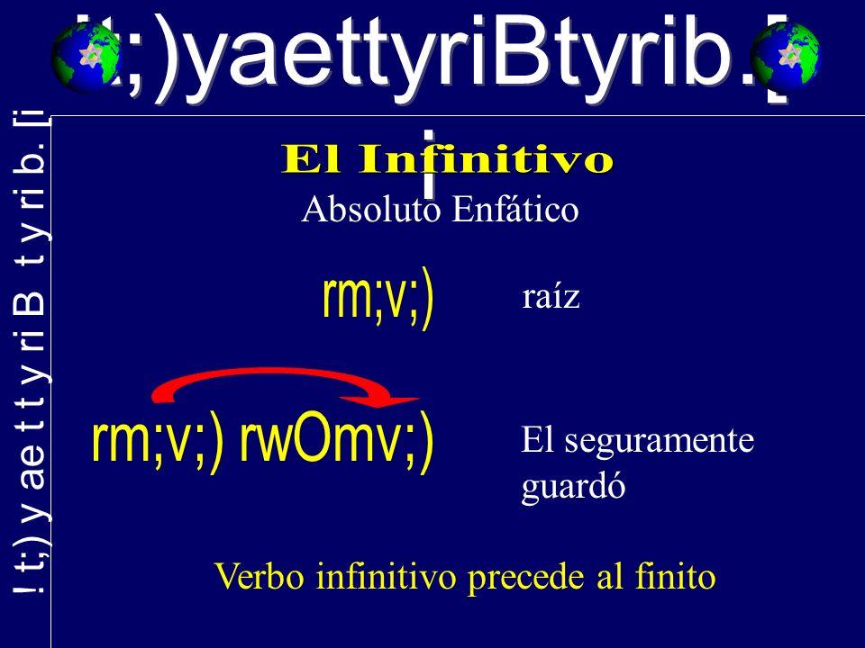 !t;)yaettyriBtyrib.[ i Absoluto Enfático raíz El seguramente guardó Verbo infinitivo precede al finito