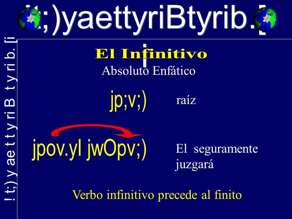 !t;)yaettyriBtyrib.[ i Absoluto Enfático raíz El seguramente juzgará Verbo infinitivo precede al finito