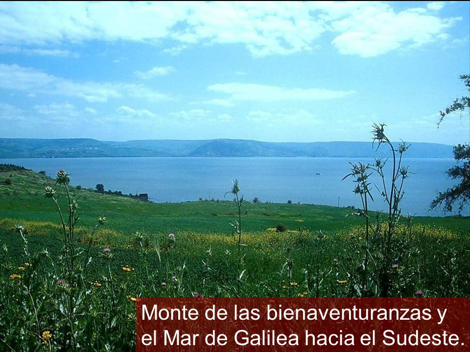 Monte de las bienaventuranzas y el Mar de Galilea hacia el Sudeste.