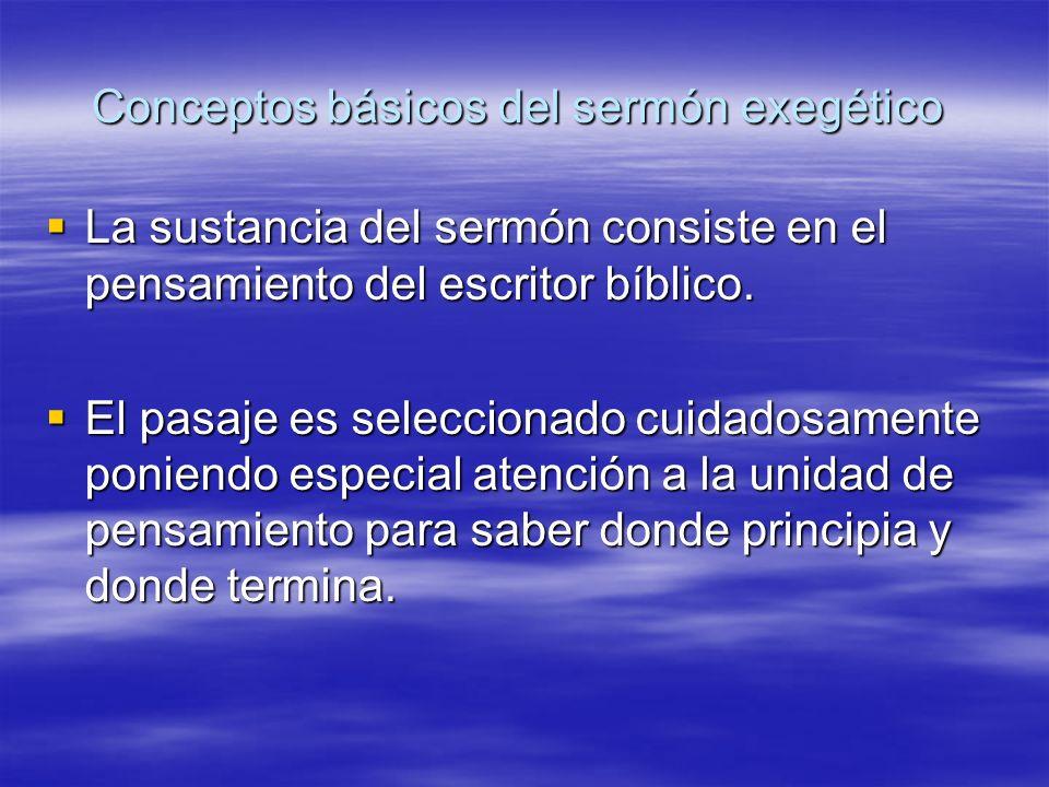 Conceptos básicos del sermón exegético La sustancia del sermón consiste en el pensamiento del escritor bíblico. La sustancia del sermón consiste en el
