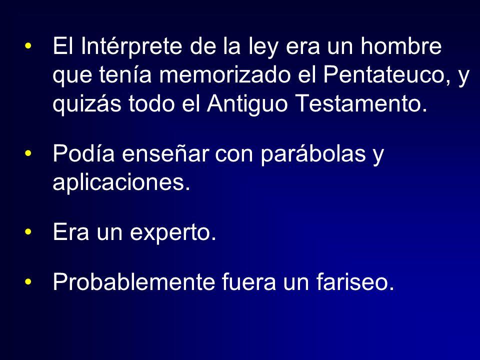 El Intérprete de la ley era un hombre que tenía memorizado el Pentateuco, y quizás todo el Antiguo Testamento. Podía enseñar con parábolas y aplicacio