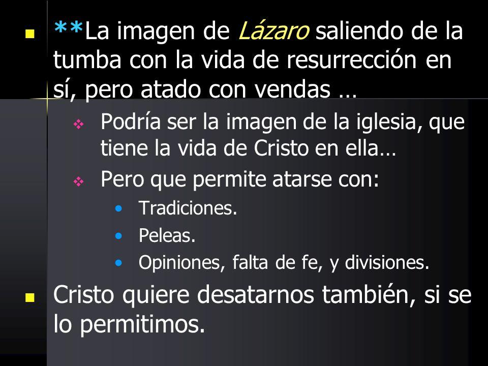 **La imagen de Lázaro saliendo de la tumba con la vida de resurrección en sí, pero atado con vendas … Podría ser la imagen de la iglesia, que tiene la