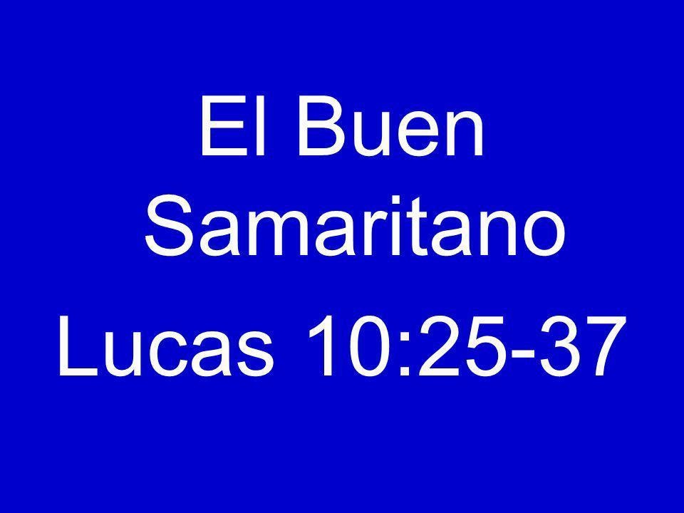 El Buen Samaritano Lucas 10:25-37