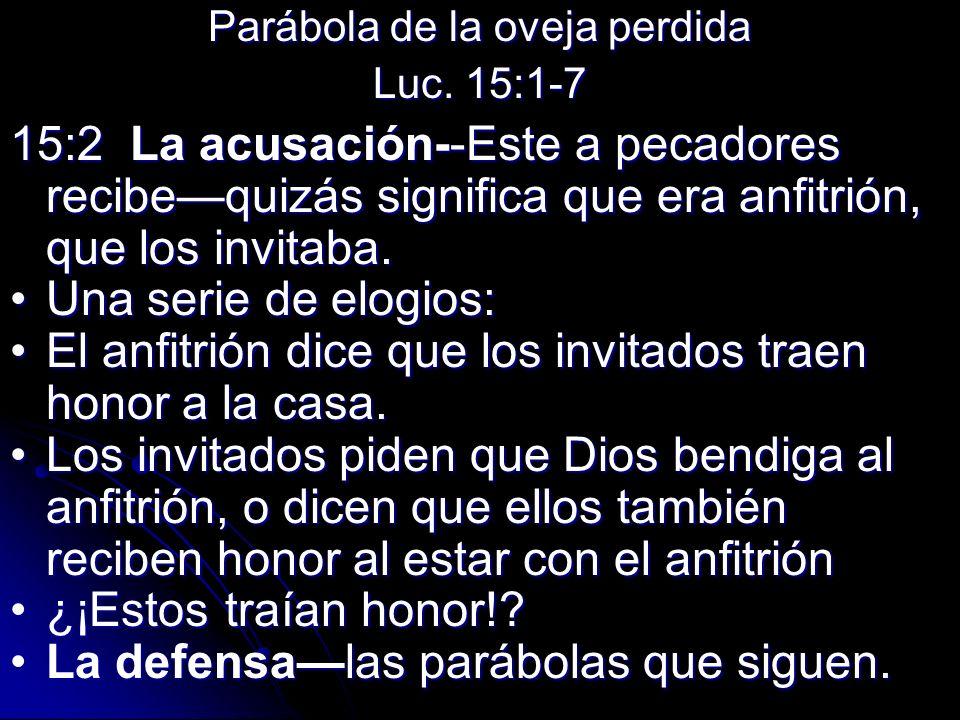 Parábola de la oveja perdida Luc. 15:1-7 15:2 La acusación--Este a pecadores recibequizás significa que era anfitrión, que los invitaba. Una serie de