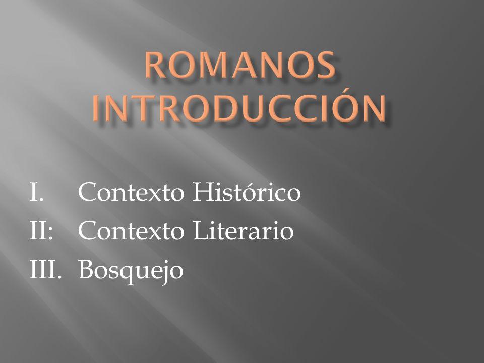 I.Contexto Histórico II:Contexto Literario III.Bosquejo
