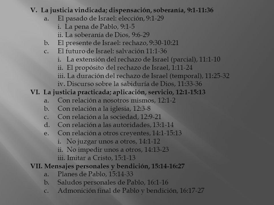 V. La justicia vindicada; dispensación, soberanía, 9:1-11:36 a.El pasado de Israel: elección, 9:1-29 i. La pena de Pablo, 9:1-5 ii. La soberanía de Di