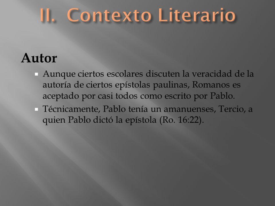 Autor Aunque ciertos escolares discuten la veracidad de la autoría de ciertos epístolas paulinas, Romanos es aceptado por casi todos como escrito por