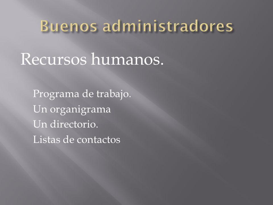 Recursos humanos. Programa de trabajo. Un organigrama Un directorio. Listas de contactos