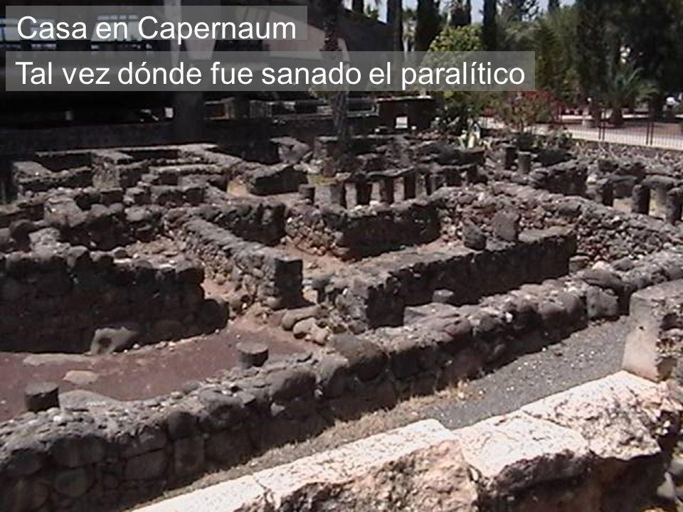 Casa en Capernaum Tal vez dónde fue sanado el paralítico