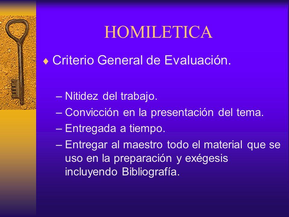 Criterio General de Evaluación. –Nitidez del trabajo. –Convicción en la presentación del tema. –Entregada a tiempo. –Entregar al maestro todo el mater