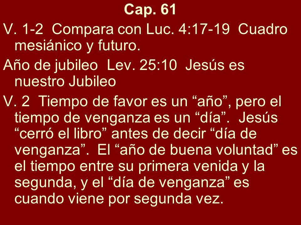 V.6 compara con I Ped. 2:9 V. 10 compara con Luc.