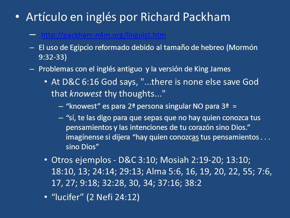 Artículo en inglés por Richard Packham – http://packham.n4m.org/linguist.htm http://packham.n4m.org/linguist.htm – El uso de Egipcio reformado debido