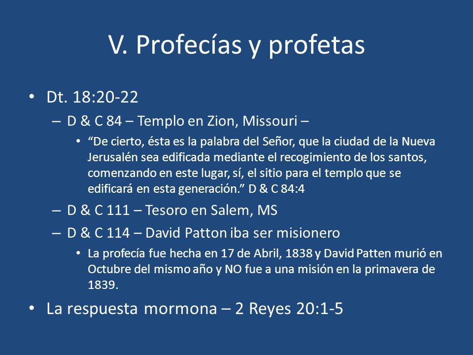 V. Profecías y profetas Dt. 18:20-22 – D & C 84 – Templo en Zion, Missouri – De cierto, ésta es la palabra del Señor, que la ciudad de la Nueva Jerusa