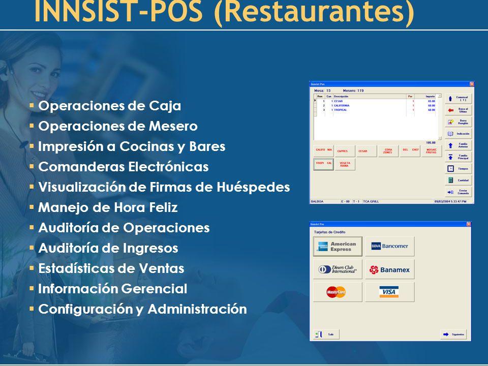 INNSIST-POS (Tiendas) Operaciones de Caja Comisiones de Vendedores Manejo de Existencias Físicas Verificadores de Precios Visualización de Firmas de Huéspedes Promociones Programadas Auditoría de Operaciones Auditoría de Ingresos Estadísticas de Ventas Información Gerencial Configuración y Administración