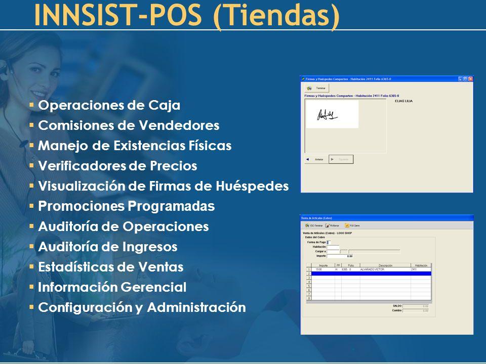 INNSIST-POS (Tiendas) Operaciones de Caja Comisiones de Vendedores Manejo de Existencias Físicas Verificadores de Precios Visualización de Firmas de H