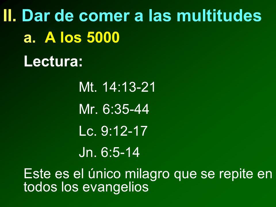 b. A los 4000 Lectura: Mt. 15:32-39 Mr. 8:1-10 Sólo se encuentra en Mateo y Marcos