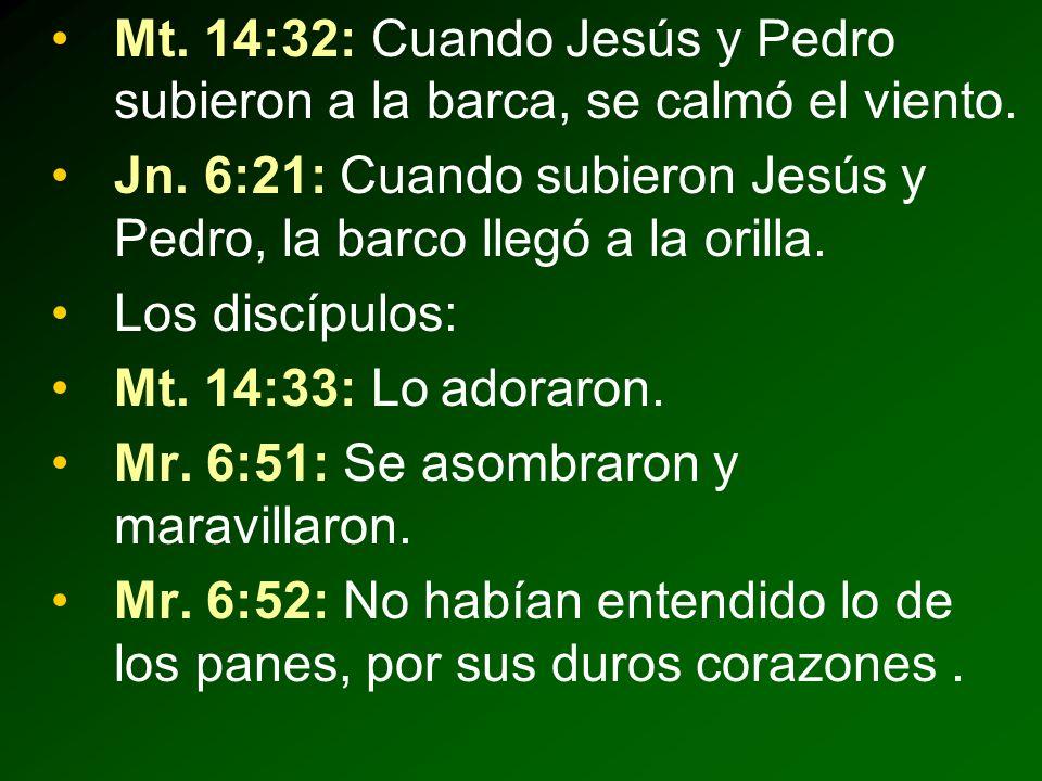 Mt.14:32: Cuando Jesús y Pedro subieron a la barca, se calmó el viento.