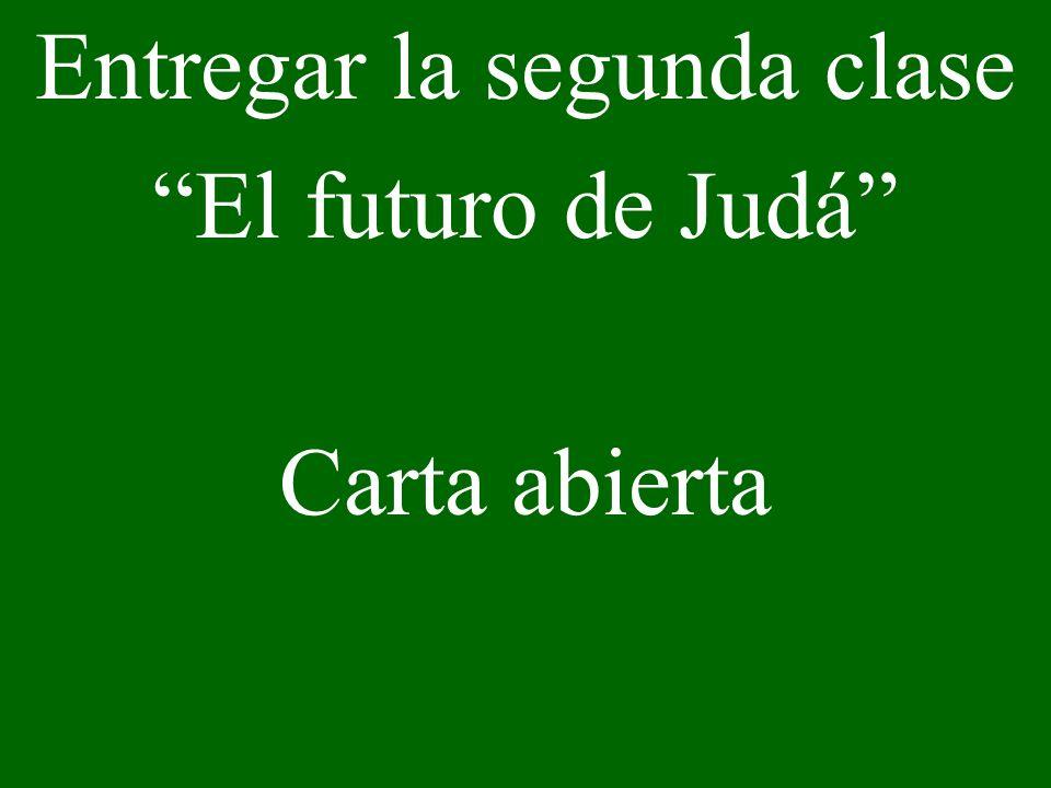 Entregar la segunda clase El futuro de Judá Carta abierta