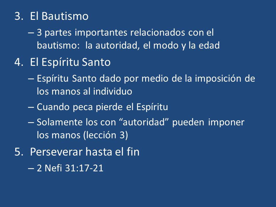 3.El Bautismo – 3 partes importantes relacionados con el bautismo: la autoridad, el modo y la edad 4.El Espíritu Santo – Espíritu Santo dado por medio