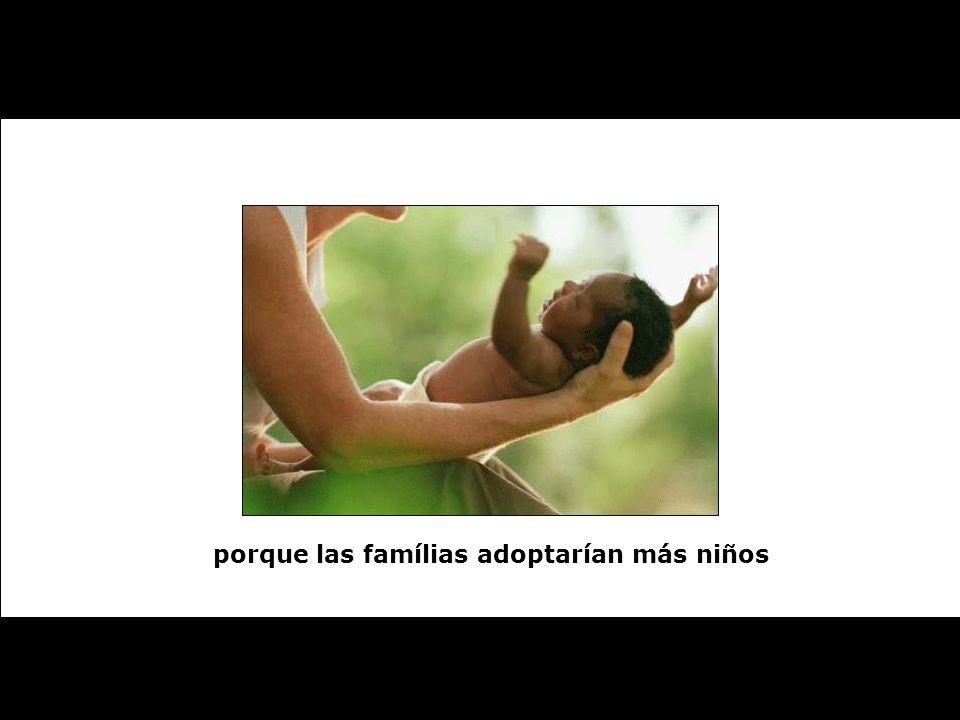 porque las famílias adoptarían más niños