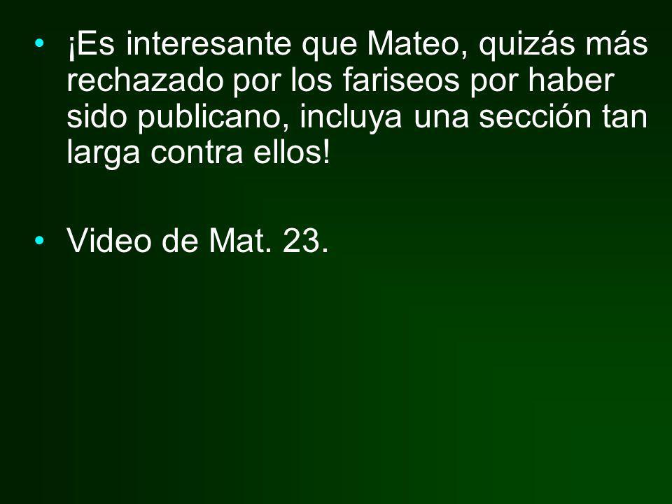 ¡Es interesante que Mateo, quizás más rechazado por los fariseos por haber sido publicano, incluya una sección tan larga contra ellos! Video de Mat. 2