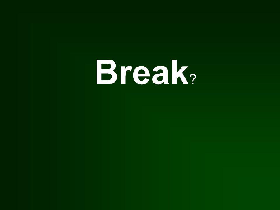 Break ?