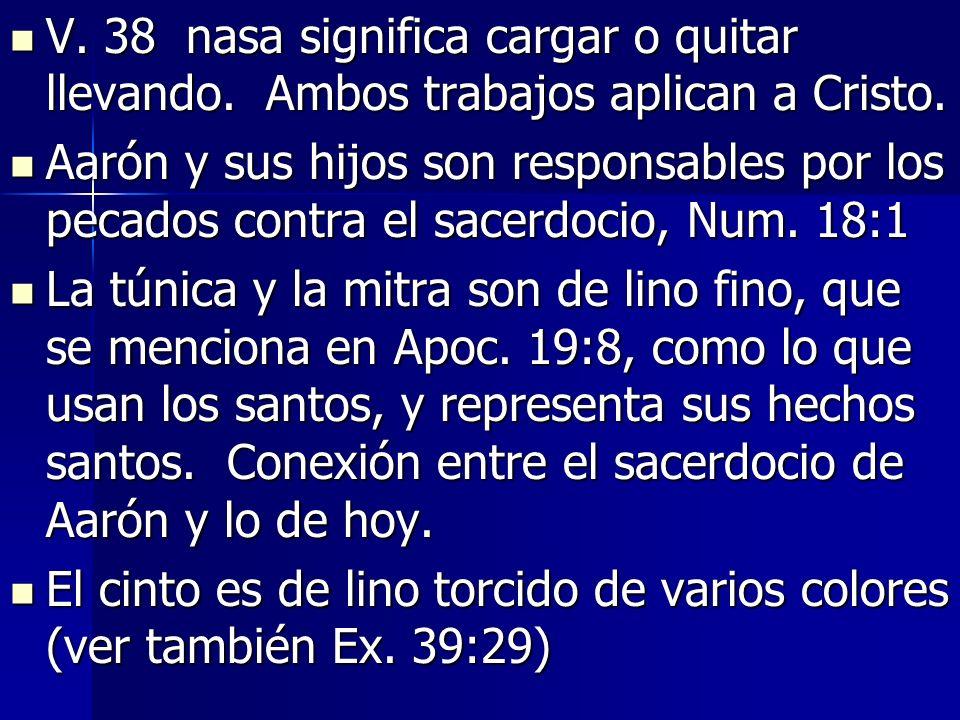 V.38 nasa significa cargar o quitar llevando. Ambos trabajos aplican a Cristo.