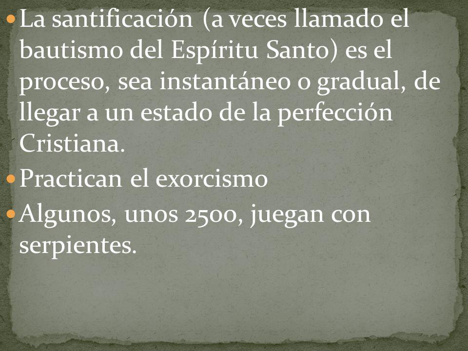 La santificación (a veces llamado el bautismo del Espíritu Santo) es el proceso, sea instantáneo o gradual, de llegar a un estado de la perfección Cri