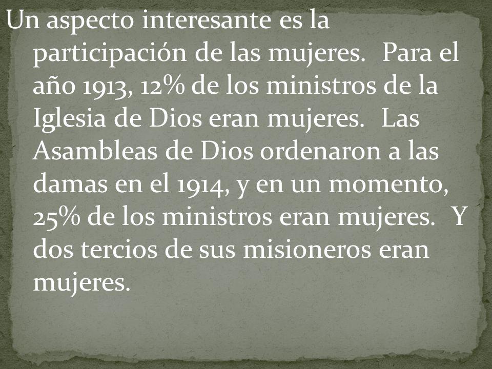 Un aspecto interesante es la participación de las mujeres. Para el año 1913, 12% de los ministros de la Iglesia de Dios eran mujeres. Las Asambleas de
