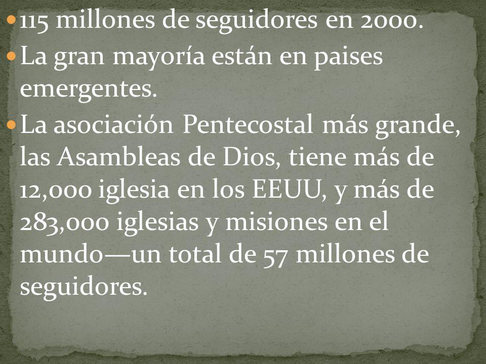 115 millones de seguidores en 2000. La gran mayoría están en paises emergentes. La asociación Pentecostal más grande, las Asambleas de Dios, tiene más
