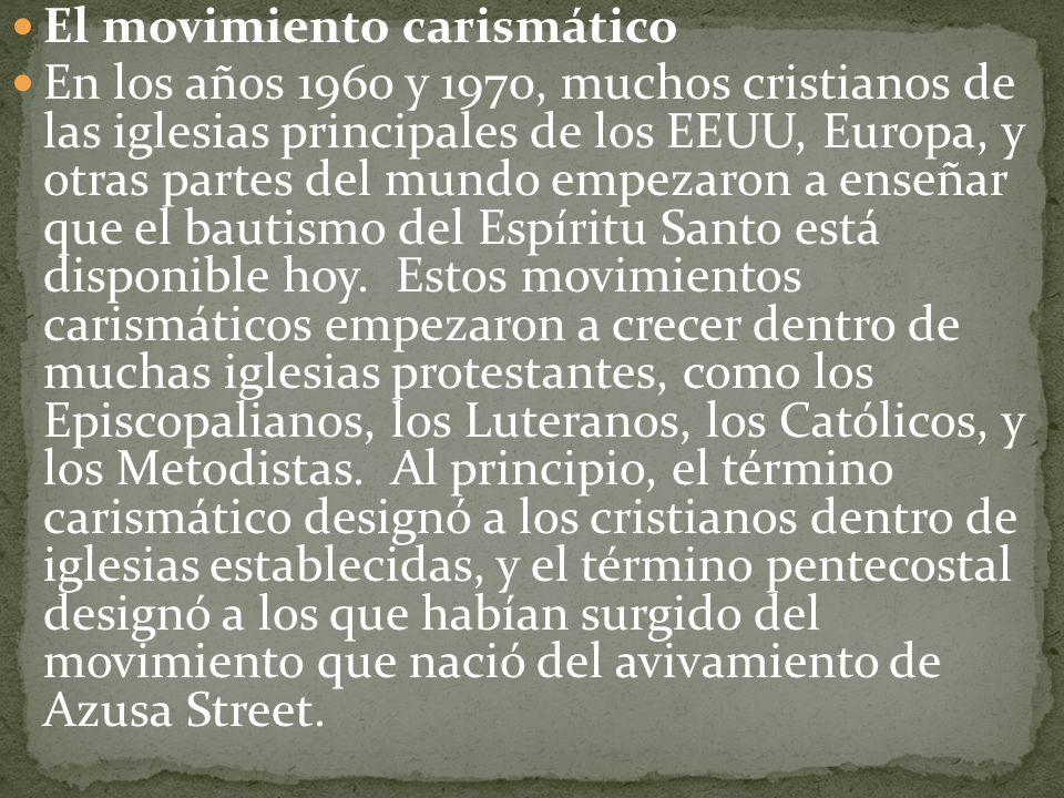 El movimiento carismático En los años 1960 y 1970, muchos cristianos de las iglesias principales de los EEUU, Europa, y otras partes del mundo empezar