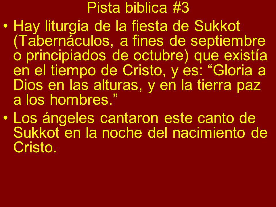 Pista biblica #3 Hay liturgia de la fiesta de Sukkot (Tabernáculos, a fines de septiembre o principiados de octubre) que existía en el tiempo de Crist