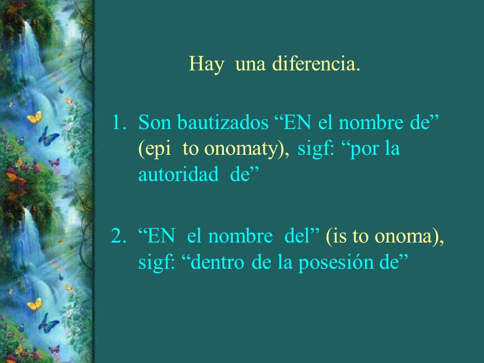 Hay una diferencia. 1.Son bautizados EN el nombre de (epi to onomaty), sigf: por la autoridad de 2.EN el nombre del (is to onoma), sigf: dentro de la