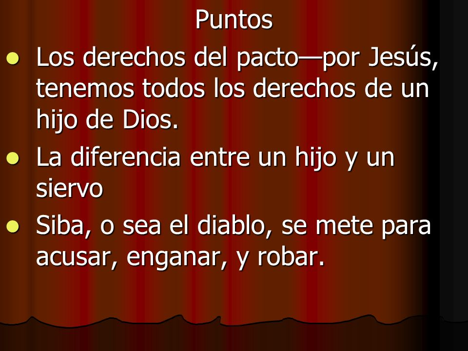 Puntos Los derechos del pactopor Jesús, tenemos todos los derechos de un hijo de Dios. Los derechos del pactopor Jesús, tenemos todos los derechos de