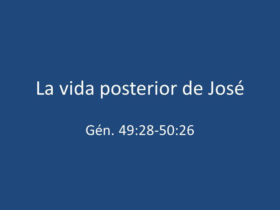 La vida posterior de José Gén. 49:28-50:26
