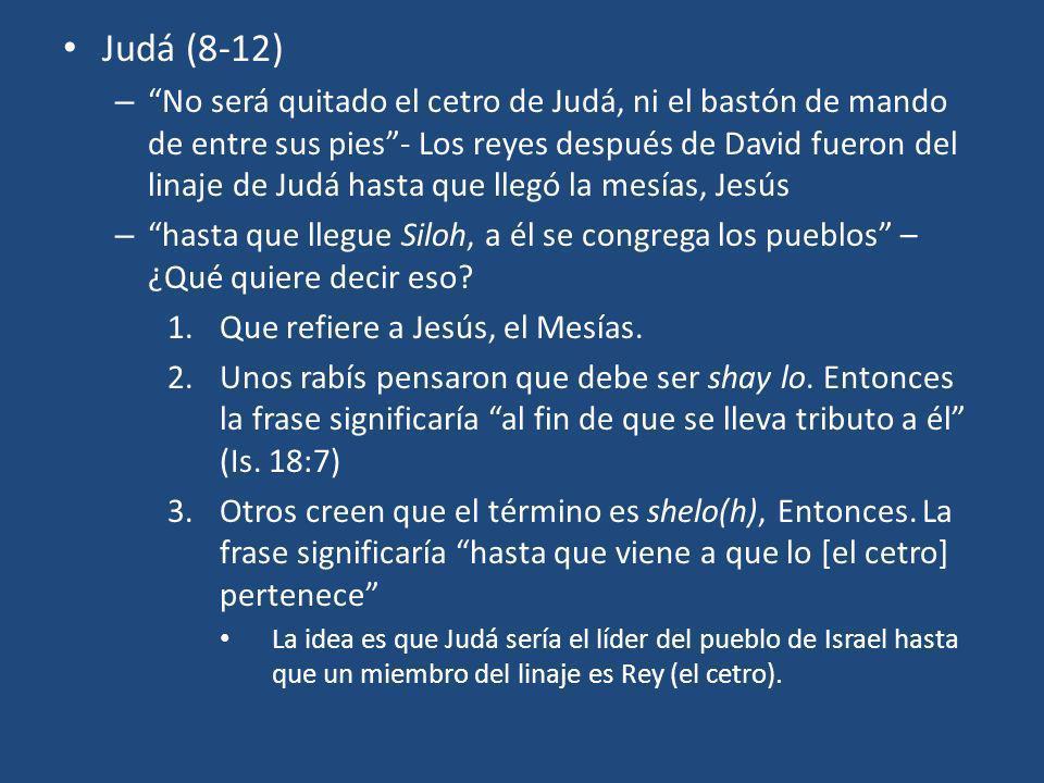 Zabulón (13) – habitará en puerto del mar – aunque no tenía herencia directamente pegada al mar, tenía buenas relaciones con los feneceos (de Tiro y Sidón) Isacar (14-15) – Es maldecido por ser flojo – Por ser tan bendecido (por vivir en un lugar muy bueno en la tierra prometida fue esclavo de las bendiciones) Dan (16-18) – Bendecido por ser un juez (juego de palabras, Dan/Din=juez) y astuto como serpiente (Mt.