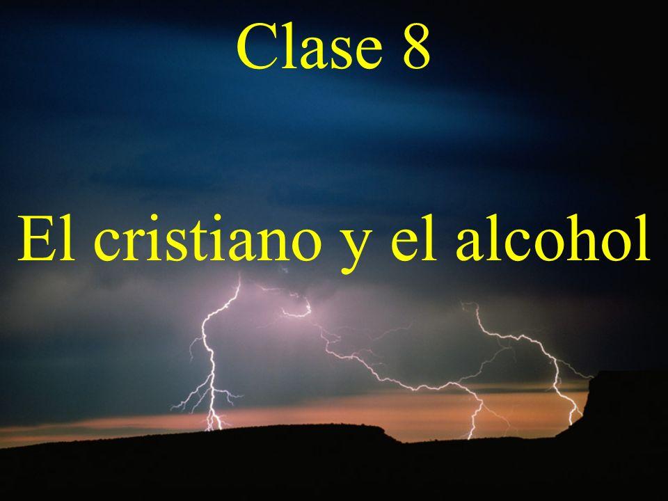 Clase 8 El cristiano y el alcohol