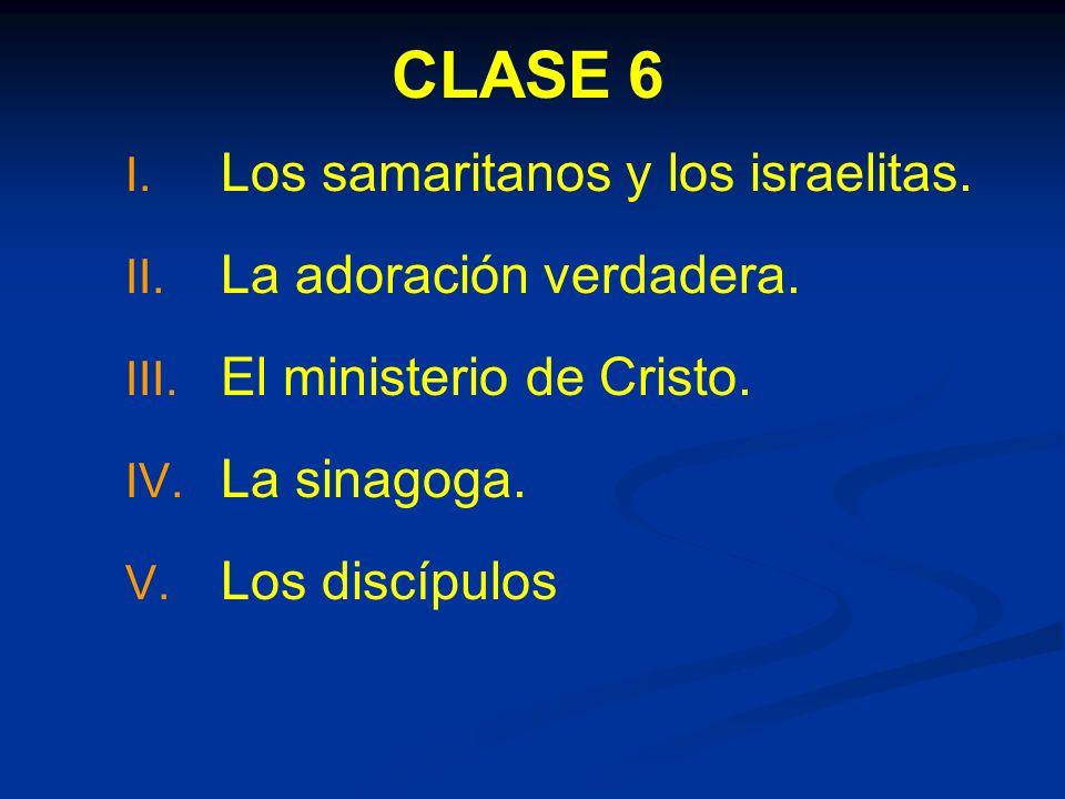 CLASE 6 I.I. Los samaritanos y los israelitas. II.