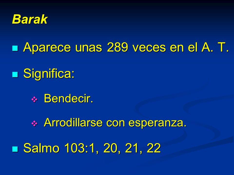 Barak Aparece unas 289 veces en el A.T. Aparece unas 289 veces en el A.