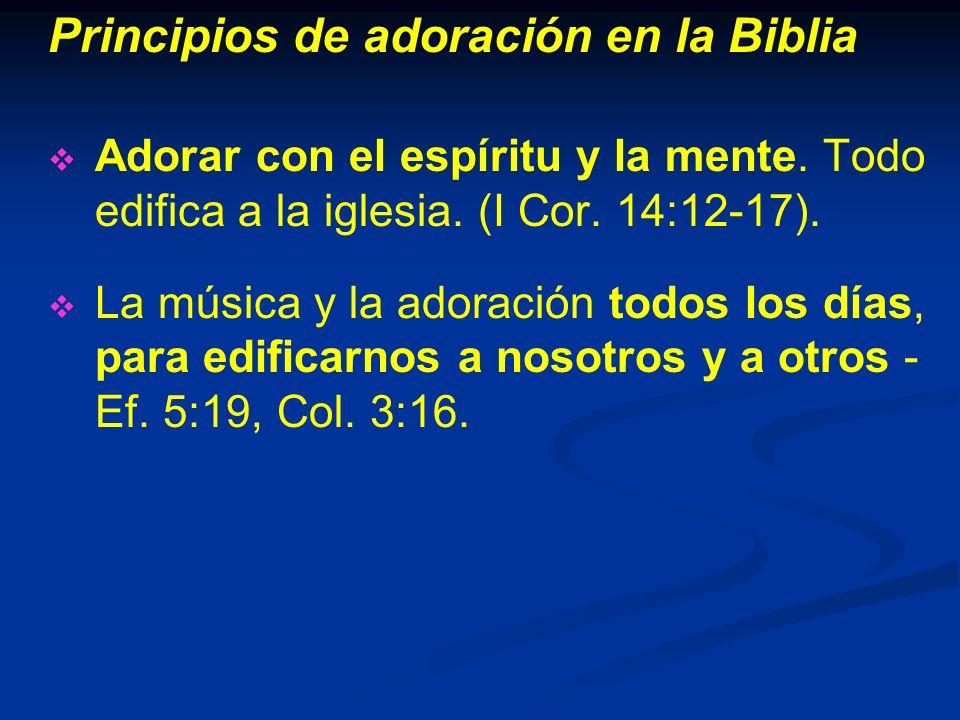 Principios de adoración en la Biblia Adorar con el espíritu y la mente.