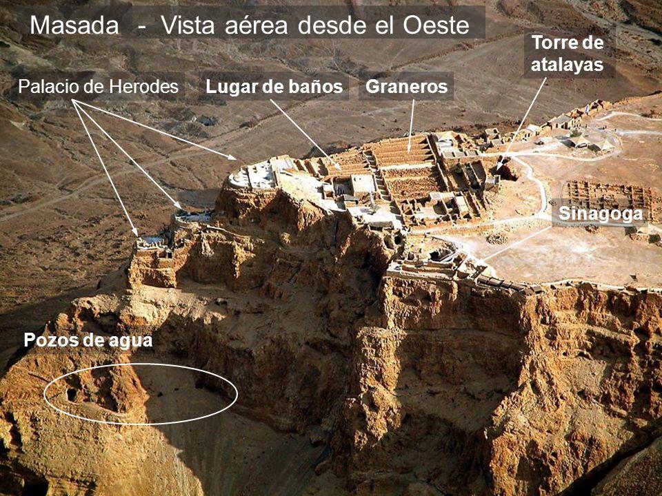 Masada- Vista aérea desde el Oeste Palacio de HerodesLugar de bañosGraneros Torre de atalayas Sinagoga Pozos de agua
