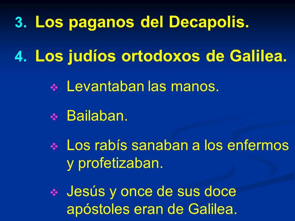 3.3. Los paganos del Decapolis. 4. 4. Los judíos ortodoxos de Galilea.