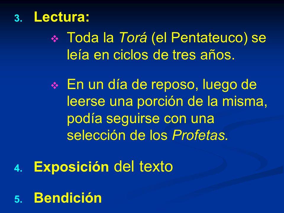 3.3. Lectura: Toda la Torá (el Pentateuco) se leía en ciclos de tres años.