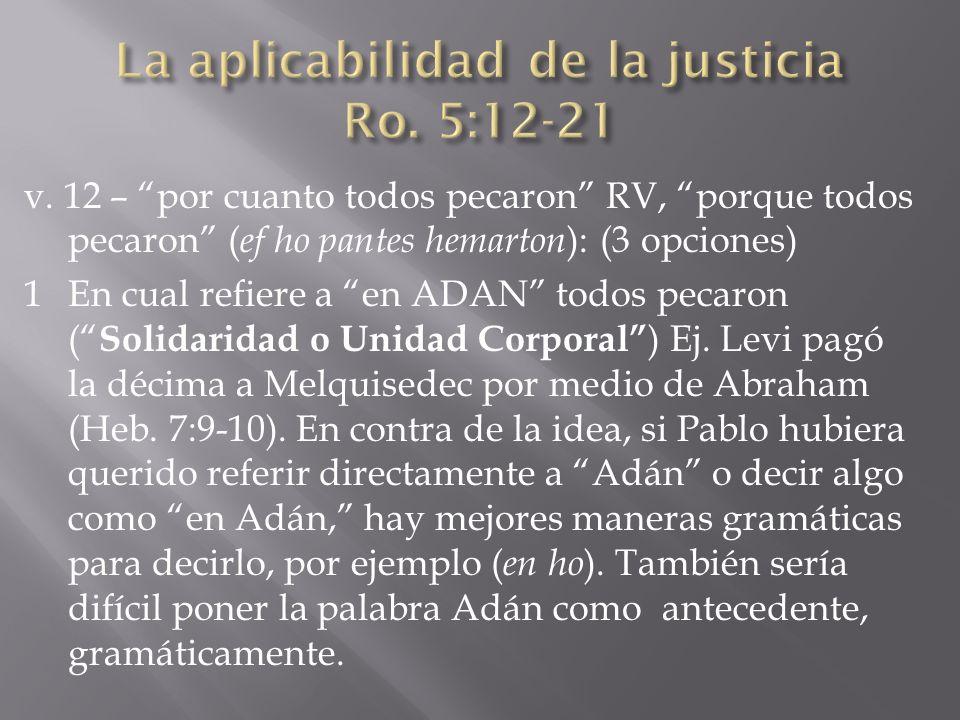 v. 12 – por cuanto todos pecaron RV, porque todos pecaron ( ef ho pantes hemarton ): (3 opciones) 1En cual refiere a en ADAN todos pecaron ( Solidarid