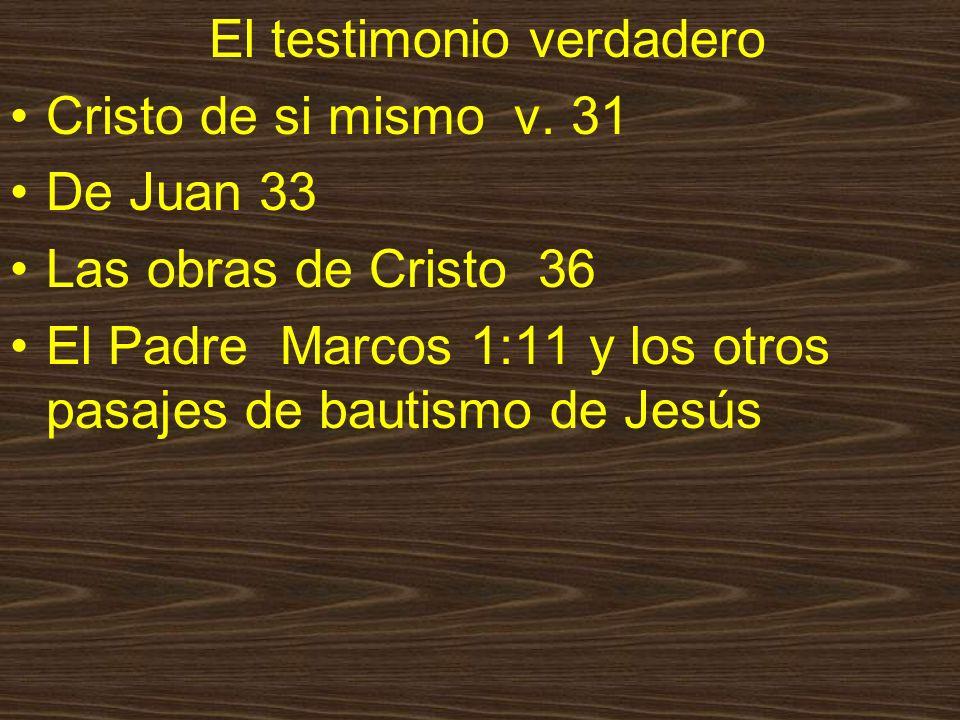 El testimonio verdadero Cristo de si mismo v.