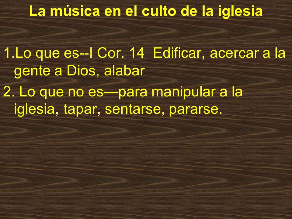 La música en el culto de la iglesia 1.Lo que es--I Cor.