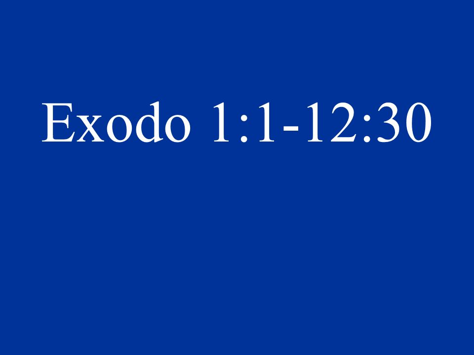 Exodo 1:1-12:30